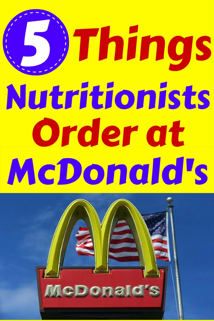 5 Things Nutritionists Order at McDonald's The Meals