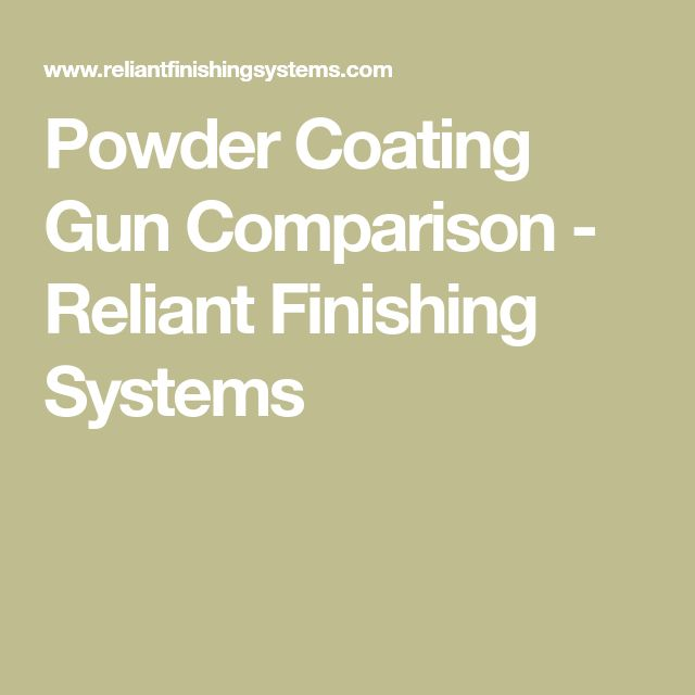 Powder Coating Gun Comparison - Reliant Finishing Systems