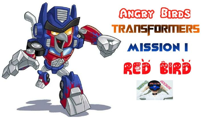 Angry Birds Transformers Mission 1 Character Red Please Subscribe Us