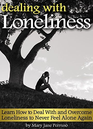 Dealing with Loneliness: Learn How to Deal With and Overcome Loneliness to Never Feel Alone Again on http://Thamica.com/dealing-with-loneliness-learn-how-to-deal-with-and-overcome-loneliness-to-never-feel-alone-again/