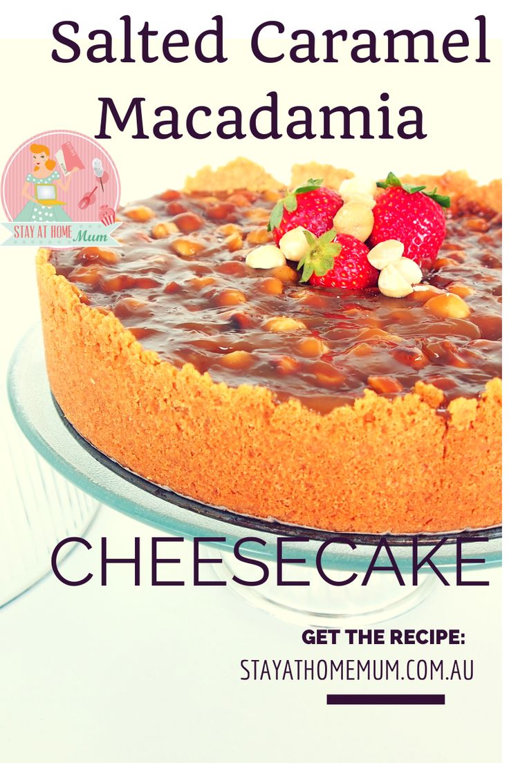 Salted Caramel Macadamia Cheesecake | Stay at Home Mum