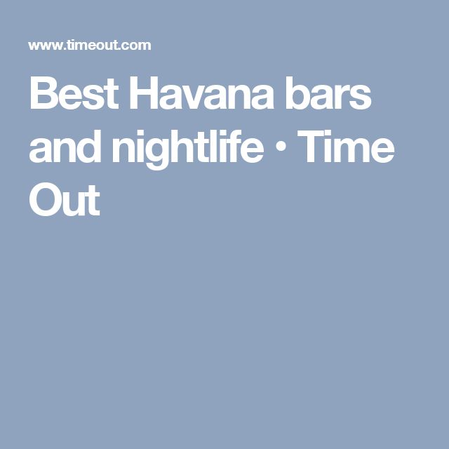 Best Havana bars and nightlife • Time Out