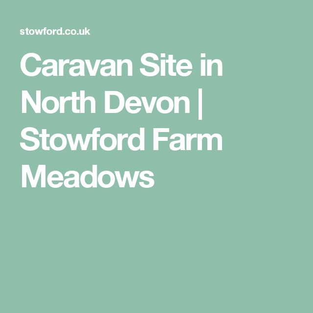 Caravan Site in North Devon | Stowford Farm Meadows