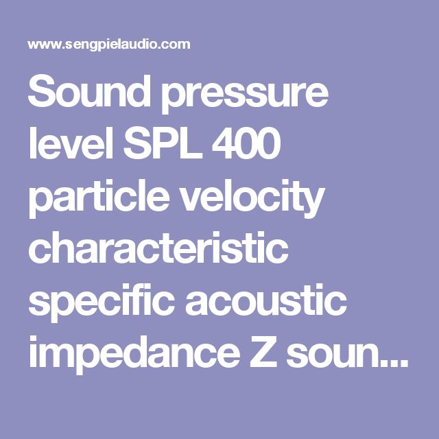 Sound pressure level SPL 400 particle velocity characteristic specific acoustic impedance Z sound intensity acoustic power sound energy formulas acoustics sound units intensity acoustic characteristic impedance dB SPL calculations pascal audio calculations sound units audio engineering sound recording Acoustic equivalent for ohm's law plane progressive waves - sengpielaudio Sengpiel Berlin