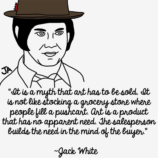 Stuff Jack White Says, In Illustrated Form: http://blogs.ocweekly.com/heardmentality/2013/08/jack_white_quotes_illustrated.php Post by Jena Ardell for O.C. Weekly's Heard Mentality Blog.