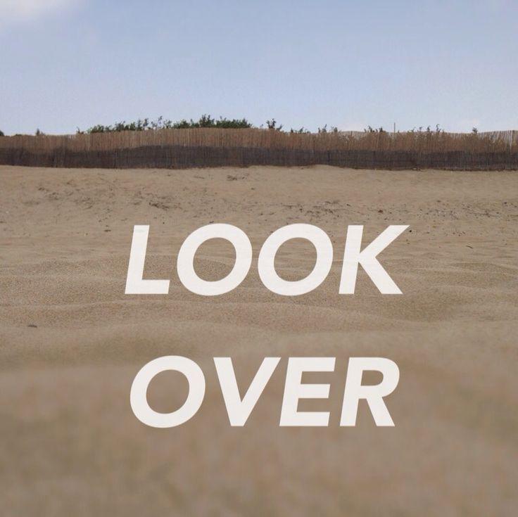 LOOK OVER