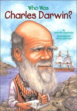 Who Was Charles Darwin? by Deborah Hopkinson (Biogrpahy/World History/Science)