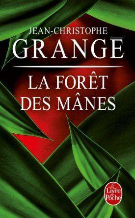 La Forêt des mânes: Amazon.fr: Jean-Christophe Grangé: Livres