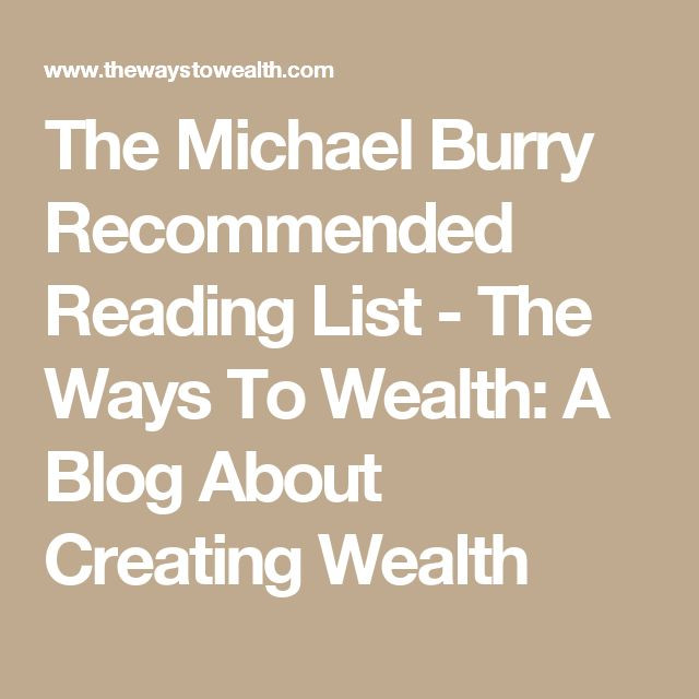 The Michael Burry Recommended Reading List - The Ways To Wealth: A Blog About Creating Wealth
