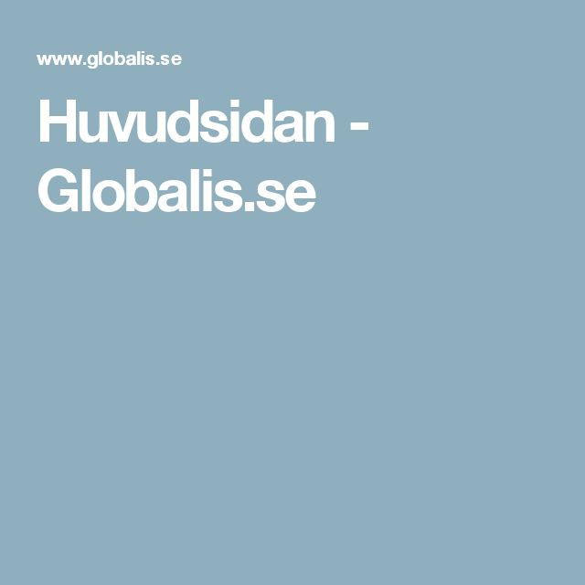 Huvudsidan - Globalis.se (Swedish) Facts about the world. AN INTERACTIVE WORLD ATLAS