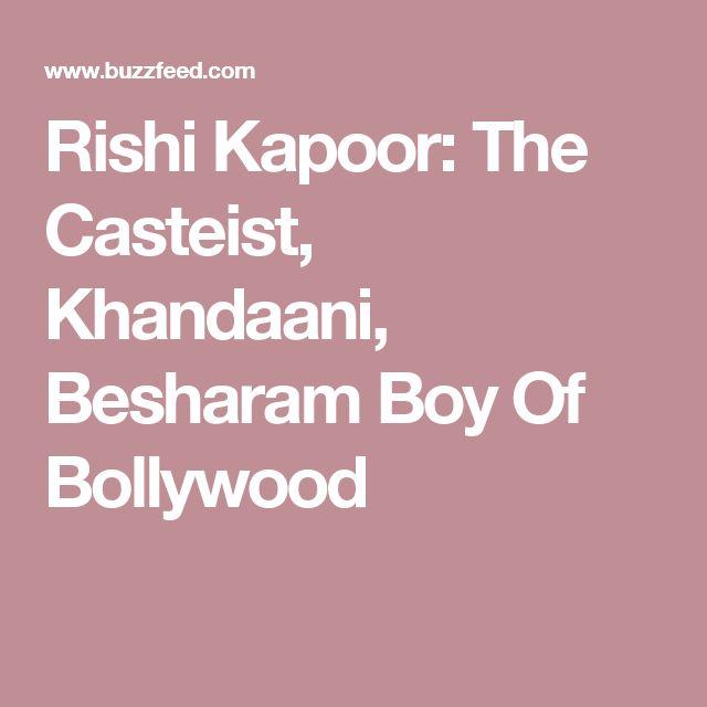 Rishi Kapoor: The Casteist, Khandaani, Besharam Boy Of Bollywood