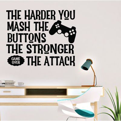 Ebern Designs The Harder You Mash the Buttons Computer Game Room Vinyl Wall Decal