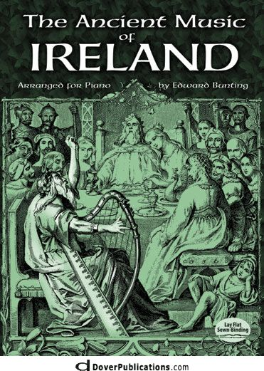 The Ancient Music of Ireland Arranged for Piano - Edward Bunting (1773–1843), the first systematic collector of Irish folksongs traveled around northwest Ireland collecting the disappearing old songs. He published almost 300 airs—some dating to the tenth century—& almost single-handedly rescued his country's ancient music from oblivion. A reprint of the 1840 edition & an indispensable book not only for students or lovers of Irish music, but also for students of general music history.