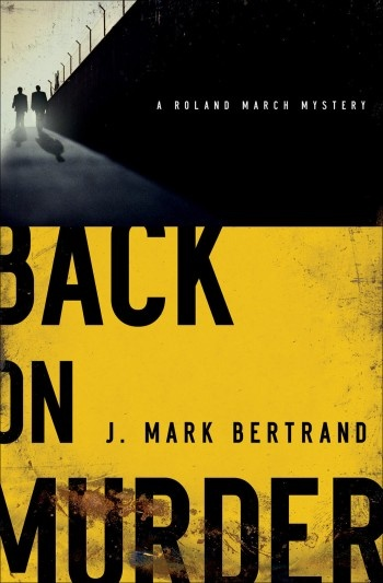 Back On Murder - by J, Mark Bertrand  //  #BookCover #GraphicDesign #Inspiration