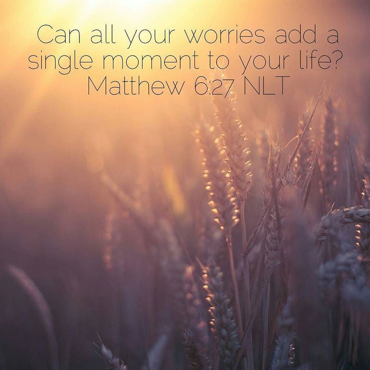 Can all your worries add a single moment to your life? Matthew 6:27  #Bible #verse #NLT #quote #bgbg2 #trust