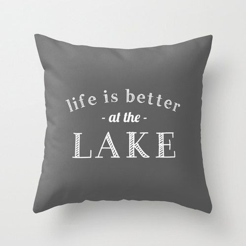 Life is Better At The Lake Quote Pillow Cover, beach quote pillow, lake decor, storm grey pillow