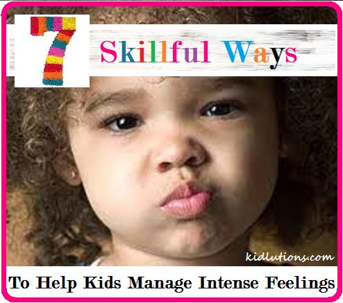 """""""Spin-Doctor Parenting"""": 7 Skillful Ways to Help Kids Manage Intense Feelings  Find all of our posts at http://www.kidlutions.blogspot.com"""
