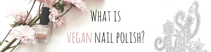 What is vegan nail polish? How much do you know about animal-derived ingredients lurking in your nail polish bottles?   Julisa.co