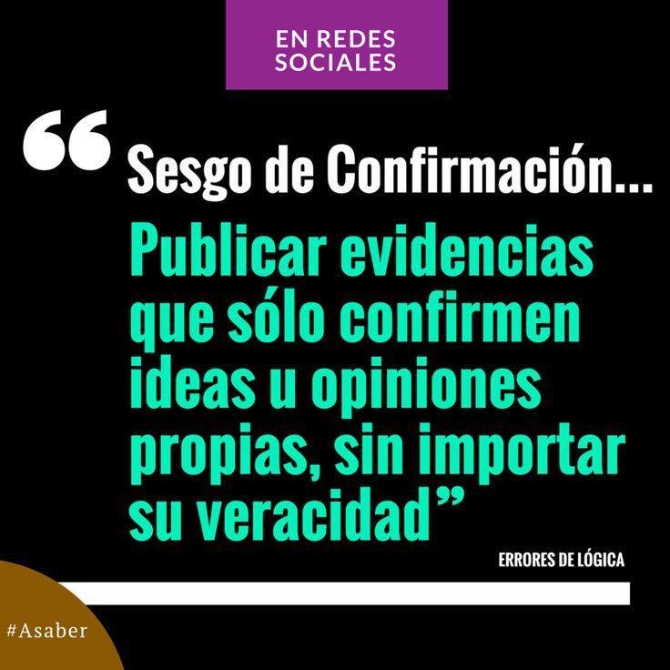 #Asaber | Sesgo de confirmación...  Reunir evidencias que sólo confirmen ideas u opiniones propias,  sin importar su veracidad / #RRSS #socialmedia #post #reflexiones #ideas #frases