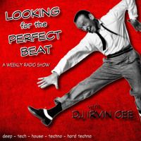 Looking for the Perfect Beat 201719 - RADIO SHOW by ✔ IRVIN CEE (DJ) on SoundCloud