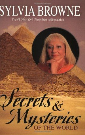 Secrets & Mysteries of the World by Sylvia Browne — Reviews ...