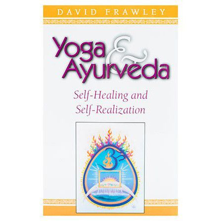Yoga and Ayurveda by David Frawley – Yoga International