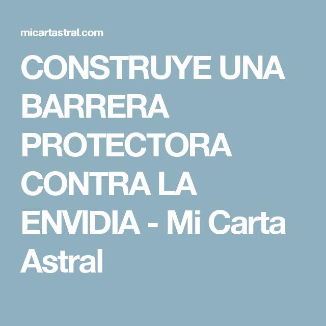 CONSTRUYE UNA BARRERA PROTECTORA CONTRA LA ENVIDIA - Mi Carta Astral
