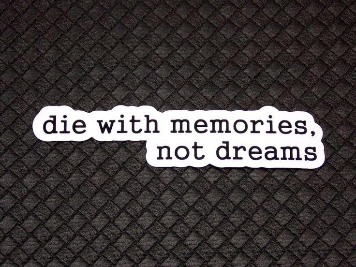 Die With Memories Not Dreams Flexible Fridge Refrigerator Magnet Quote Osarix