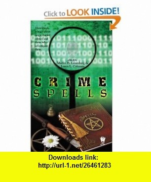 Crime Spells (9780756405380) Martin H. Greenberg, Loren L. Coleman , ISBN-10: 0756405386  , ISBN-13: 978-0756405380 ,  , tutorials , pdf , ebook , torrent , downloads , rapidshare , filesonic , hotfile , megaupload , fileserve