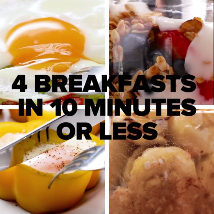 4 Breakfasts In 10 Minutes or Less