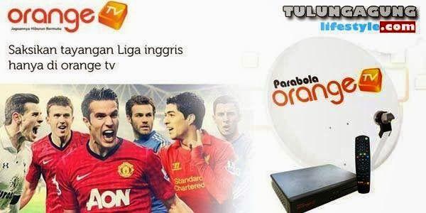 Orange TV Siaran Langsung Liga Inggris Tulungagung