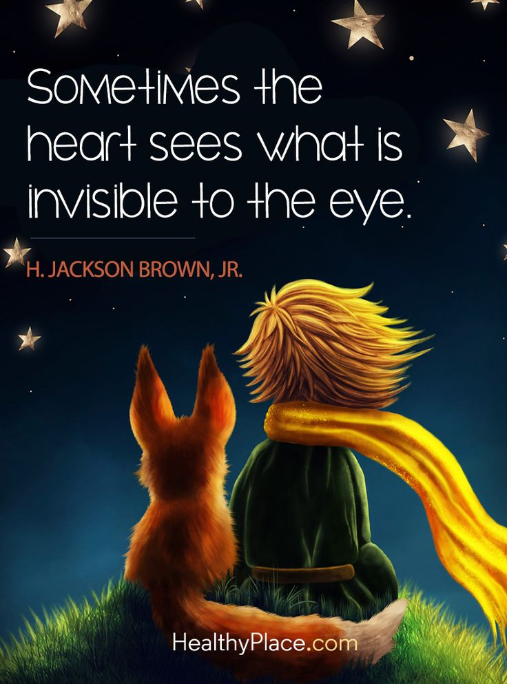 Positive Quote: Sometimes the heart sees what is invisible to the eye - H. Jackson Brown, Jr. www.HealthyPlace.com