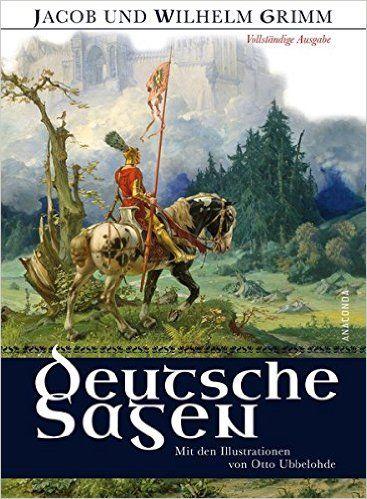 Deutsche Sagen - Vollständige Ausgabe mit den Illustrationen von Otto Ubbelohde: Amazon.de: Jacob Grimm, Wilhelm Grimm, Otto Ubbelohde (Ill.): Bücher