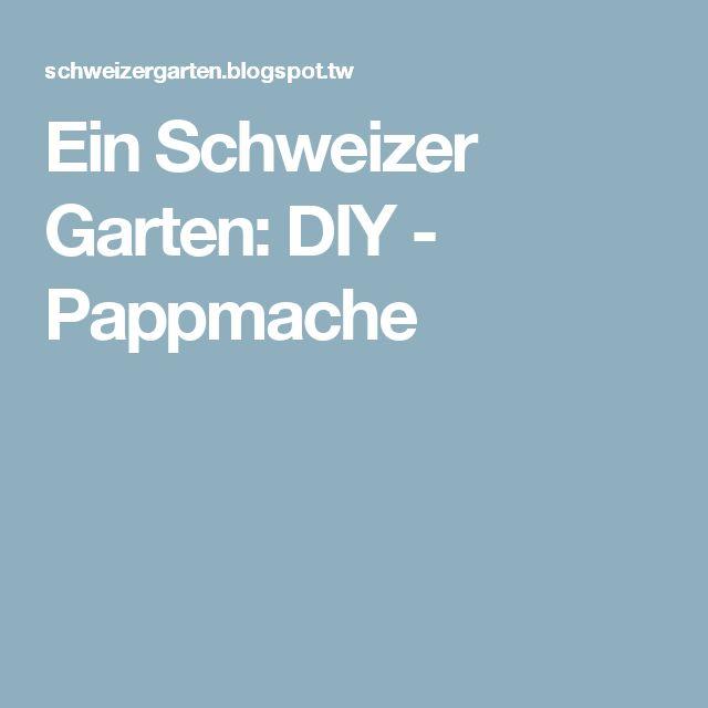 Beautiful Ein Schweizer Garten DIY Pappmache