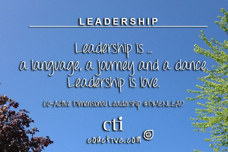 Leadership is a language, a journey and a dance. Leadership is love. Co-Active Dimensional Leadership #DimenLead