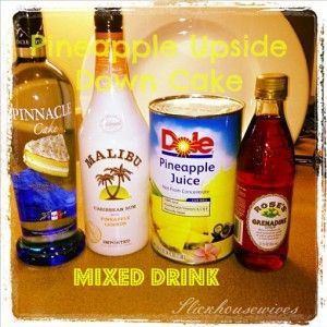 Mixed Drinks: Pineapple Upside Down Cake...my absolute fav. drink...will be making these for sure this summer with my girls.