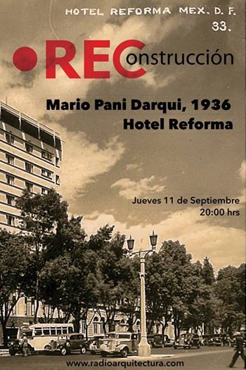 El Hotel Reforma, 1936. Arq. Mario Pani Darqui