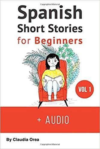 Spanish Short Stories for Beginners: Improve Your Reading