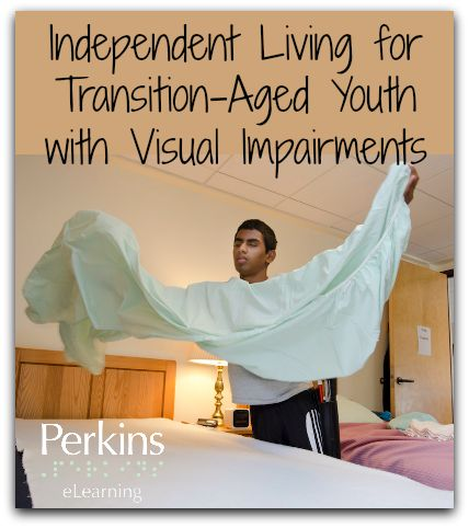 Information and resources on Independent Living for transition-age youth who are blind or visually impaired