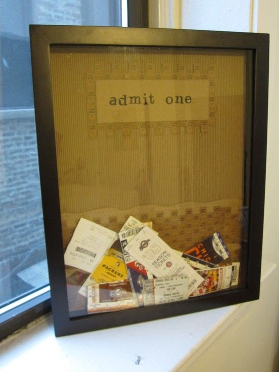 """Admit One"" or ""Tickets Please!"" Shadow Box DIY Project! Just buy a shadow box frame, cut a slit in the top, and every time you go to a movie, event, or any place that has a ticket, drop it in the box when you get home! A cool way to keep memories, and you can decorate it any way you like! :) I have SO many saved from when I was younger & every movie date Raymond & I have ever been on!!"