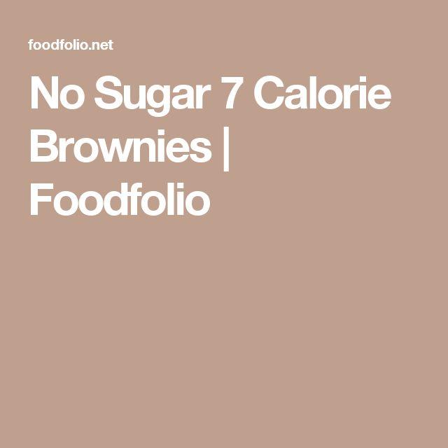 No Sugar 7 Calorie Brownies | Foodfolio