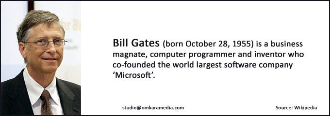We admire Bill Gates co-founder of Microsoft Corporation.