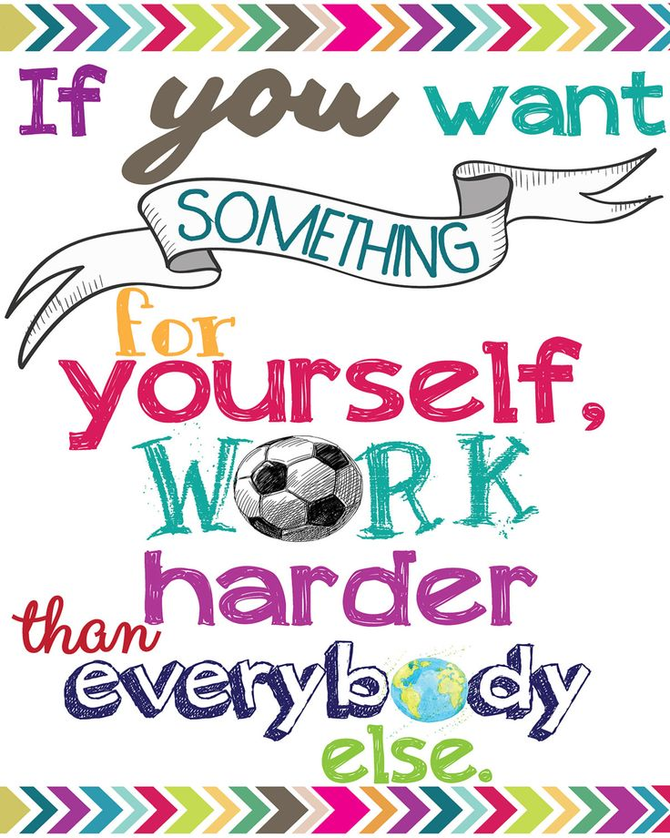 If you want something for yourself, work harder than everybody else.  Soccer motivational Quote Instant Downloads for Soccer Lover. by SoccerDreams on Etsy