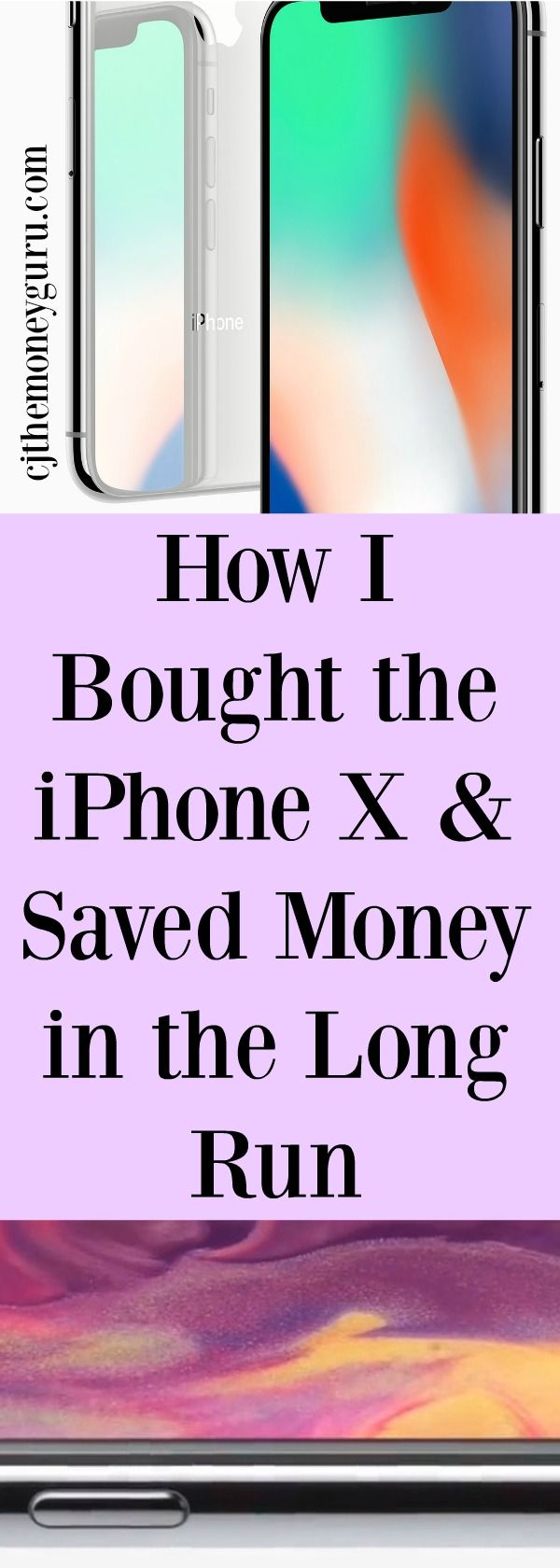 I Bought the iPhone X, Switched Phone Carries and Saved Money in the Long Run.