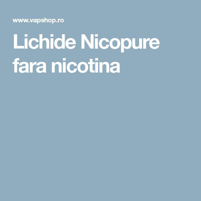 Lichide Nicopure fara nicotina