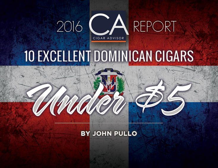 "2016 CA Report: 10 Excellent Dominican Cigar Picks Under $5 By John Pullo Whoever it was that coined the phrase, ""good cigars ain't cheap and cheap cigars ain't good"" hasn't been perusing the Dominican cigar aisle of the cigar shop:…"