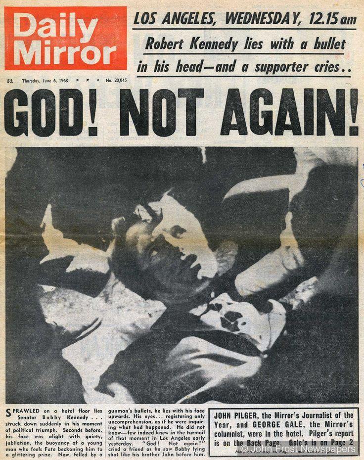 Bobby Kennedy assassinated, June 1968.
