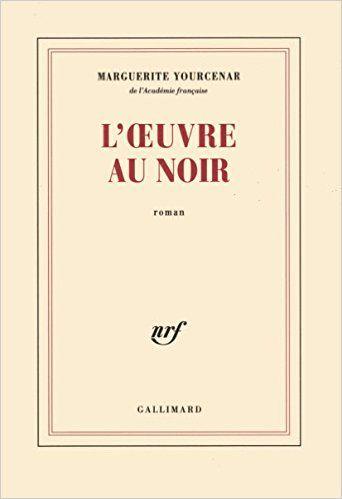 Amazon.fr - L'Oeuvre au noir - Marguerite Yourcenar - Livres