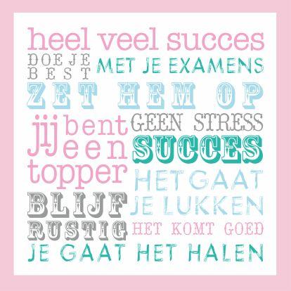 Heel veel succes met je examens e.a. teksten
