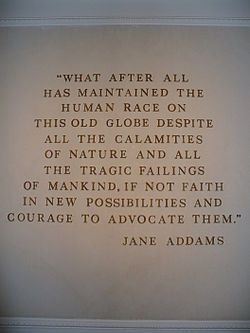 honored today on google search: Jane Addams (September 6, 1860 – May 21, 1935) was a pioneer settlement worker, public philosopher, sociologist, author, and leader in women's suffrage and world peace.